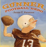 Gunner, Football Hero - James E. Ransome