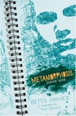 Metamorphosis: Junior Year - Betsy Franco, Tom Franco