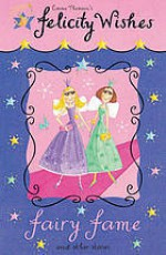 Fairy Fame and Other Stories (Felicity Wishes) - Emma Thomson