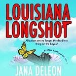 Louisiana Longshot - Cassandra Campbell, Jana Deleon