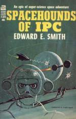 """Spacehounds of IPC - E.E. """"Doc"""" Smith"""