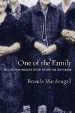 One of the Family: Metis Culture in Nineteenth-Century Northwestern Saskatchewan - Brenda Macdougall