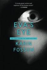 Eva's Eye (Inspector Sejer Mystery) - Karin Fossum