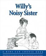 Willy's Noisy Sister - Elizabeth Crary, Susan Avishai