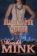 All Hail the Queen: An Urban Tale - Meesha Mink