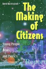 The Making of Citizens - David Buckingham