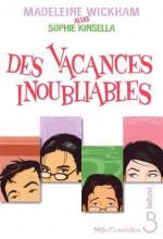 Des vacances inoubliables (MILLE COMEDIES) - Madeleine Wickham, Sophie Kinsella, Claire Mulkai