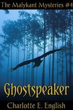 Ghostspeaker (Malykant Mysteries Book 4) - Charlotte E. English