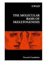 The Molecular Basis of Skeletogenesis - Jamie A. Goode, Gail Cardew, Brian Hall