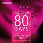 80 Days: Die Farbe der Lust (80 Days 1) - Vina Jackson, Annina Braunmiller-Jest, Burchard Dabinnus, Der Hörverlag