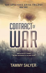 Contract of War: Spectras Arise Trilogy, Book 3 - Tammy Salyer