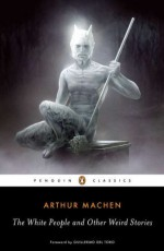 The White People and Other Weird Stories - Arthur Machen