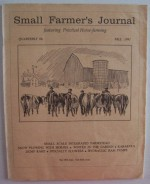 Small Farmer's Journal [ 15th year, 60th issue, Fall 1991 ] featuring Practical Horse-farming (small scale integrated farmstead, snow plowing with horses, winter in the garden, karakuls dump rake, specialty flowers, hydraulic ram pumps) - Lynn R. Miller