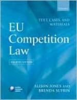 EU Competition Law: Text, Cases & Materials - Alison Jones, Brenda Sufrin