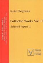 Gustav Bergmann: Collected Works in Two Volumes - Erwin Tegtmeier