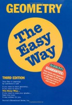 Geometry the Easy Way (Barron's E-Z) - Lawrence S. Leff