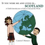 If You Were Me and Lived in...Scotland: A Child's Introduction to Culures Around the World (Volume 15) - Carole P. Roman
