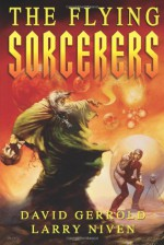 The Flying Sorcerers - David Gerrold, Larry Niven
