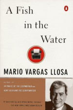A Fish in the Water - Mario Vargas Llosa, Helen Lane
