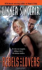 Rebels and Lovers - Linnea Sinclair
