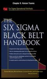 The Six SIGMA Black Belt Handbook, Chapter 9 - Kaizen Teams - Thomas McCarty, Kathleen Mills, Michael Bremer, Praveen Gupta, Lorraine Daniels