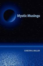 Mystic Musings - Carlton J. Buller