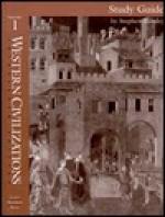 Western Civilizations: Study Guide to Accompany Volume 1, 13th Edition - Robert E. Lerner, Standish Meacham, Edward McNall Burns