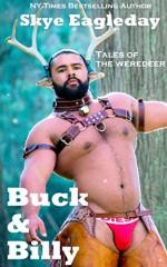 Buck & Billy Tales of the Weredeer - Skye Eagleday, Dylan Hefertepen