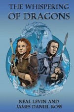 The Whispering of Dragons (Salient Dreams) (Volume 1) - Neal Levin, James Daniel Ross