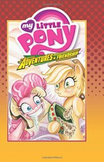 My Little Pony: Adventures in Friendship Volume 2 (My Little Pony Adventures in Friendship Hc) - Bobby Curnow, Ted Anderson, Alex de Campi