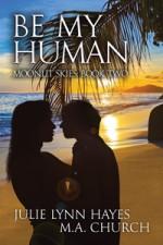 Be My Human - Julie Lynn Hayes, M.A. Church