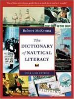 The Dictionary Of Nautical Literacy - Robert McKenna