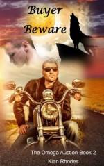 Buyer Beware (The Omega Auction) (Volume 2) - Kian Rhodes, Sarah Bird Wright