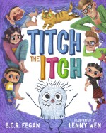 Titch the Itch - Lenny Wen, B.C.R. Fegan