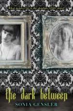 The Dark Between - Sonia Gensler