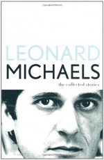 The Collected Stories - Leonard Michaels