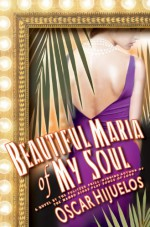 Beautiful Maria of My Soul - Oscar Hijuelos