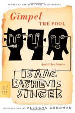 Gimpel the Fool and Other Stories - Saul Bellow, Isaac Bashevis Singer, Allegra Goodman