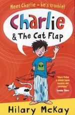 Charlie And The Cat Flap - Hilary McKay