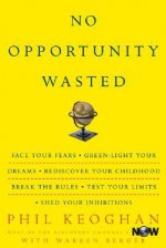 No Opportunity Wasted : Creating a List for Life - Phil Keoghan, Warren Berger