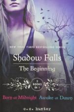 Shadow Falls: The Beginning: Born at Midnight and Awake at Dawn - C. C. Hunter