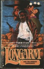 Longarm and the Border Showdown - Tabor Evans