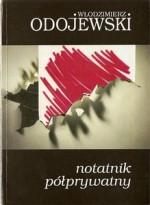 Notatnik półprywatny - Włodzimierz Odojewski
