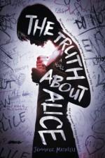 The Truth About Alice: A Novel - Jennifer Mathieu