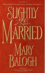 Slightly Married - Mary Balogh