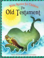 Bible Stories for Children: The Old Testament - Victoria Parker