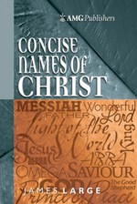 AMG Concise Names of Christ - James Large