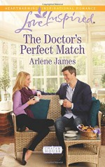 The Doctor's Perfect Match (Chatam House) - Arlene James