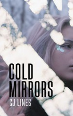 Cold Mirrors - C.J. Lines