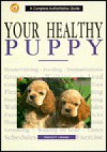 Your Healthy Puppy - Patricia F. Lehman, TFH Publications
